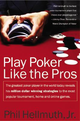 Play Poker Like the Pros By Hellmuth, Phil